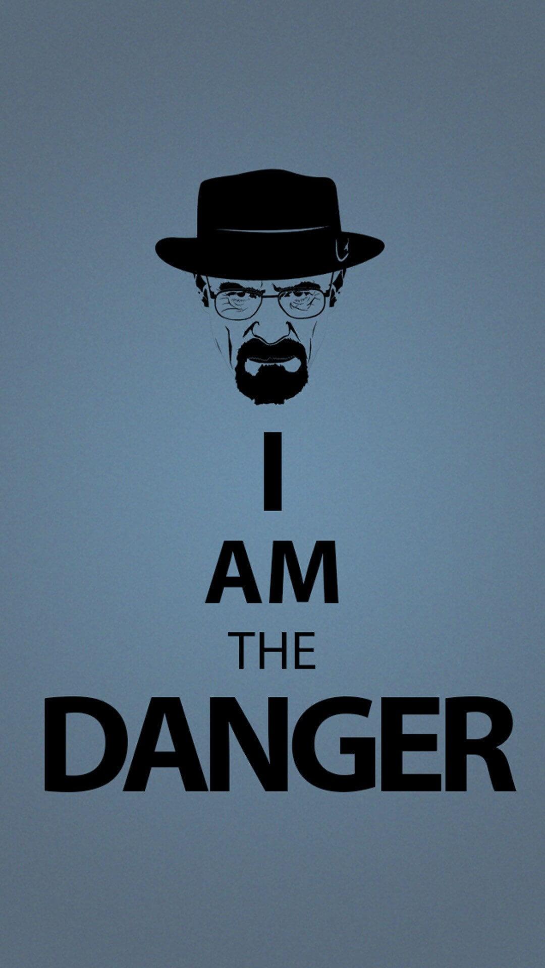 i am the danger | breaking bad | iphone wallpaper