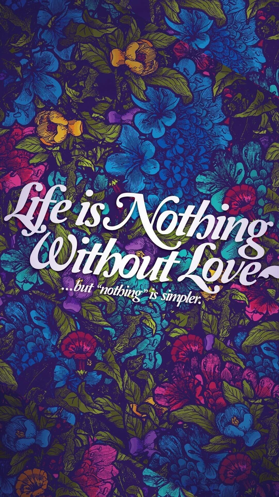 Life is nothing without love ...but   iPhone Wallpapers